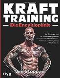 Krafttraining - Die Enzyklopädie: 381 Übungen und 116 Trainingsprogramme für optimalen...