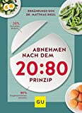 Abnehmen nach dem 20:80-Prinzip: 20 % Verhalten ändern, 80 % Essgewohnheiten behalten (GU...