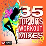 35 Top Hits, Vol. 9 - Workout Mixes (Unmixed Workout Music Ideal for Gym, Jogging, Running, Cycling,...