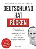 Deutschland hat Rücken: Wie es so weit kommen konnte. Warum jetzt Schluss damit ist. Was Sie selbst...