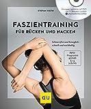 Faszientraining für Rücken und Nacken (mit DVD): Schmerzfrei und beweglich – schnell und...