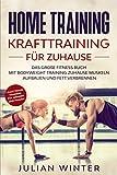 HOME TRAINING Krafttraining für Zuhause: Das große Fitness Buch - Mit Bodyweight Training Zuhause...