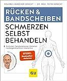 Rücken & Bandscheiben Schmerzen selbst behandeln: Rückenschmerzen, Rundrücken,...