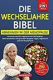 Die Wechseljahre Bibel! Das 2in1 Buch - Abnehmen in der Menopause / Hormone natürlich regulieren:...