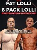 Vom Fettlolli zum Sixpacklolli Die ultimative Transformationsgeschichte From Fat Lolli To 6 Pack...