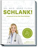 SCHLANK! und gesund mit der Doc Fleck Methode - So werden Sie auch das innere Bauchfett los -...
