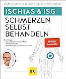 Ischias & ISG-Schmerzen selbst behandeln: Bei Ischialgie, ISG- und Piriformis-Syndrom,...