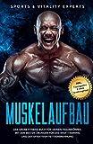 Muskelaufbau: Das große Fitness Buch für deinen Traumkörper. Mit den besten Übungen für das...